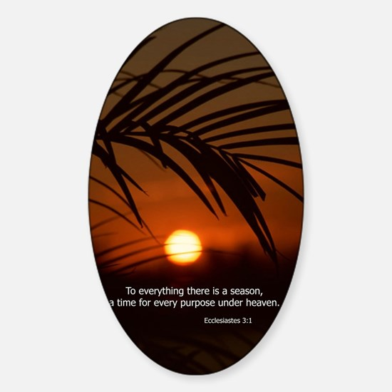 Ecclesiastes 3:1 To everything ther Sticker (Oval)