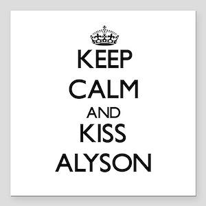 "Keep Calm and kiss Alyson Square Car Magnet 3"" x 3"