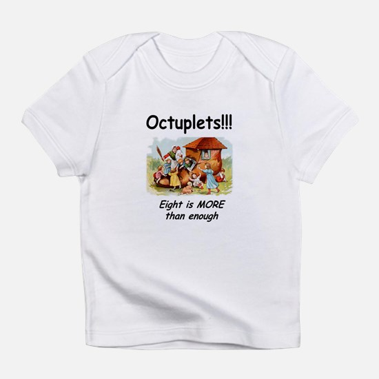 8 more than enough Infant T-Shirt