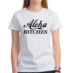 Aloha Bitches Funny Women's T-Shirt