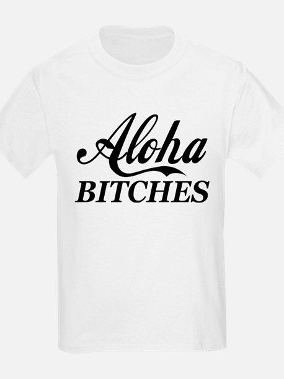 Aloha Bitches Funny T-Shirt