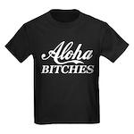 Aloha Bitches Funny Kids Dark T-Shirt