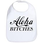 Aloha Bitches Funny Bib