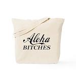 Aloha Bitches Funny Tote Bag