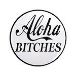 Aloha Bitches Funny 3.5