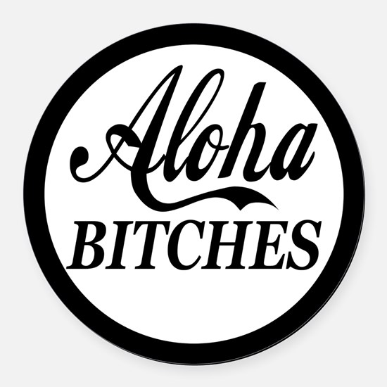 Aloha Bitches Funny Round Car Magnet