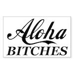 Aloha Bitches Funny Sticker (Rectangle 10 pk)