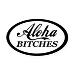 Aloha Bitches Funny Oval Car Magnet
