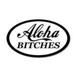 Aloha Bitches Funny 20x12 Oval Wall Decal