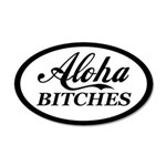 Aloha Bitches Funny 35x21 Oval Wall Decal