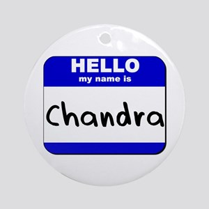 hello my name is chandra  Ornament (Round)