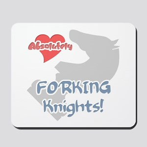 Absolutely Love Forking Knigh Mousepad