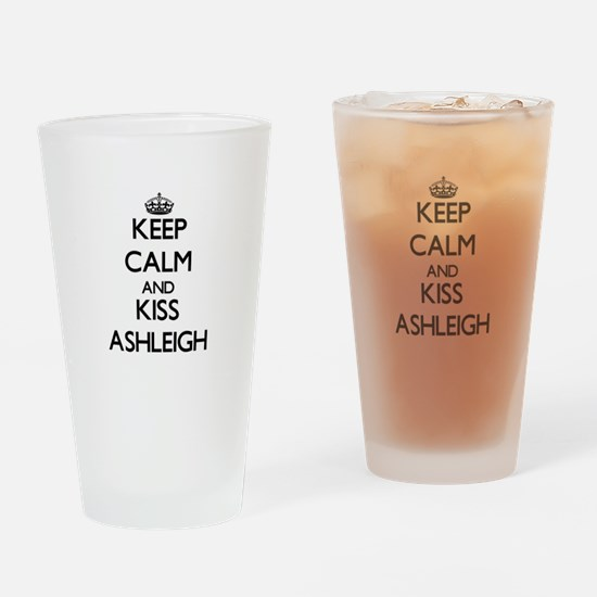 Keep Calm and kiss Ashleigh Drinking Glass