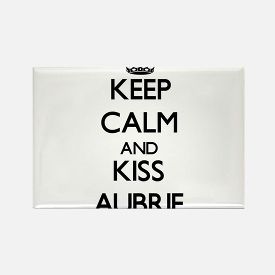Keep Calm and kiss Aubrie Magnets
