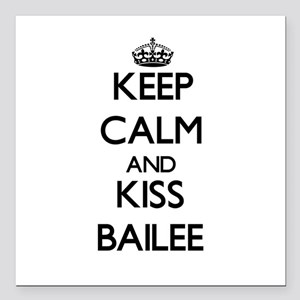 """Keep Calm and kiss Bailee Square Car Magnet 3"""" x 3"""