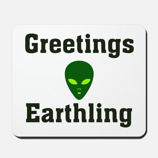 Greetings Earthling Mousepad