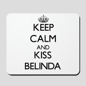 Keep Calm and kiss Belinda Mousepad
