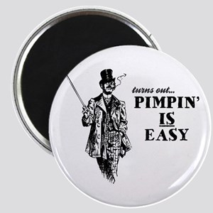 Pimpin' IS Easy Magnet