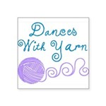 Dances With Yarn Square Sticker 3