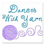 Dances With Yarn Square Car Magnet 3