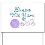 Dances With Yarn Yard Sign