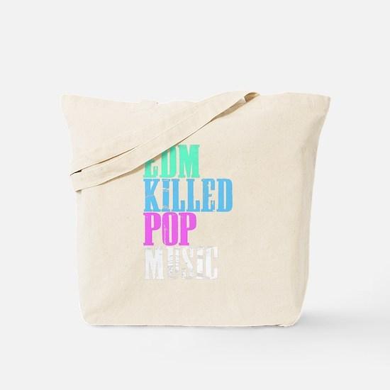 EDM Killed Pop Music Shirt Tote Bag