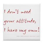 Attitude Tile Coaster