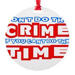 CrimeTime2-w Round Ornament
