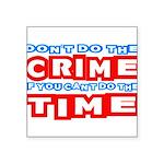 CrimeTime2-w Square Sticker 3
