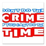 CrimeTime2-w Square Car Magnet 3