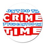 CrimeTime2-w Round Car Magnet