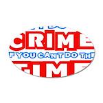 CrimeTime2-w 35x21 Oval Wall Decal