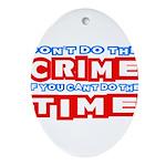 CrimeTime2-w Oval Ornament