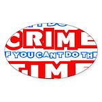 CrimeTime2-w Sticker (Oval)