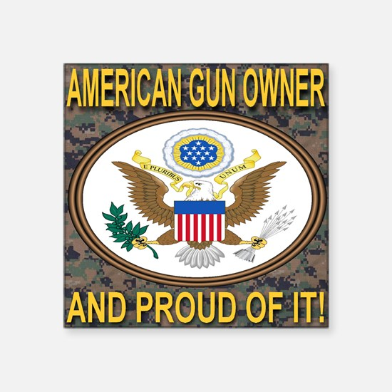 "American Gun Owner And Prou Square Sticker 3"" x 3"""