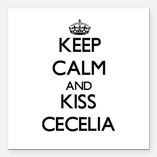 "Keep Calm and kiss Cecelia Square Car Magnet 3"" x"