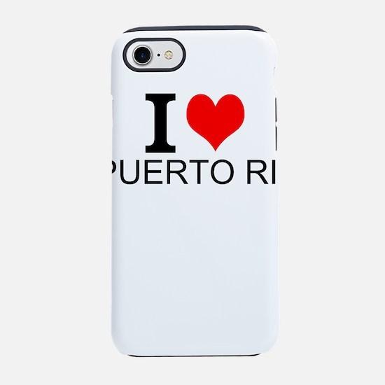 I Love Puerto Rico iPhone 7 Tough Case
