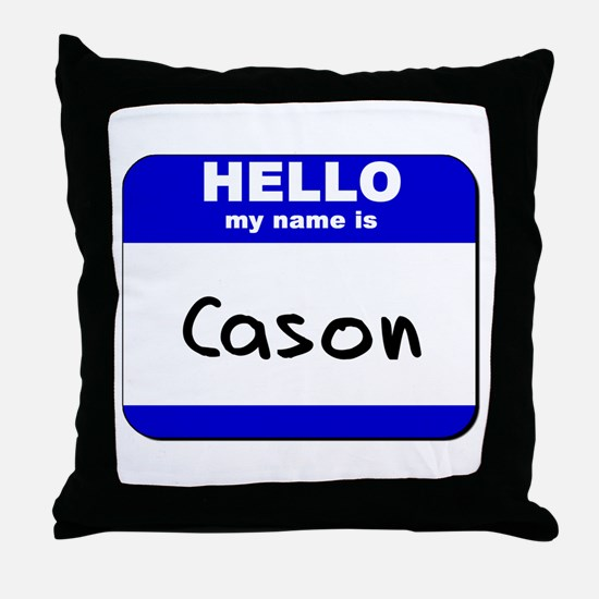hello my name is cason  Throw Pillow