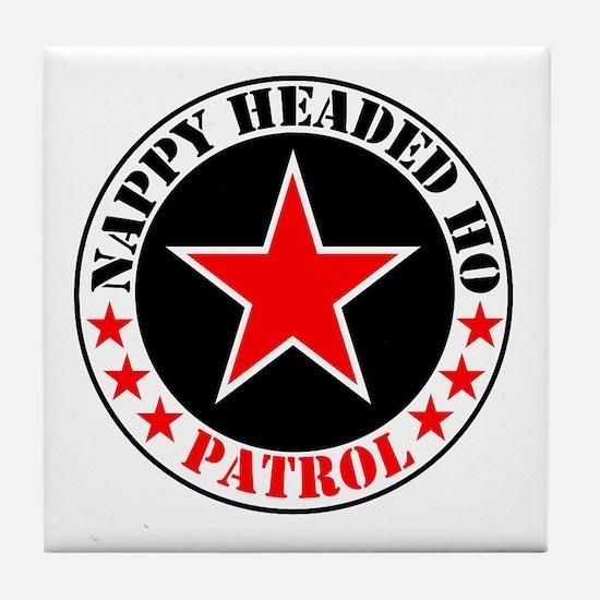 """""""Nappy Headed Ho Patrol"""" Tile Coaster"""