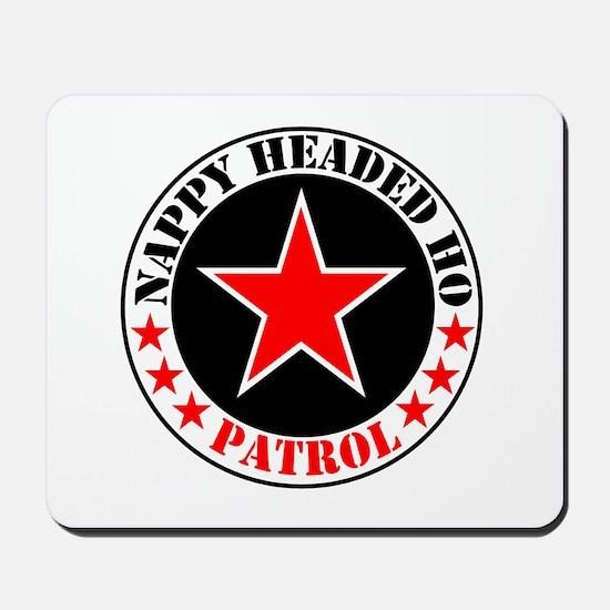 """Nappy Headed Ho Patrol"" Mousepad"