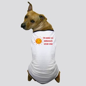 Brighten Your Day Dog T-Shirt