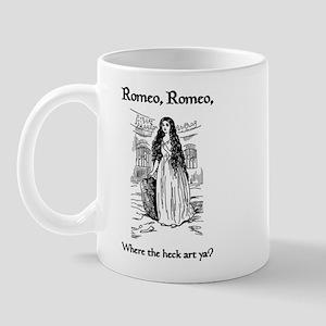 Romeo, Where the Heck Art Ya? Mug