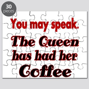 You may speak. The Queen has had her Coffee. Puzzl