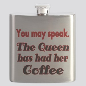 You may speak. The Queen has had her Coffee. Flask