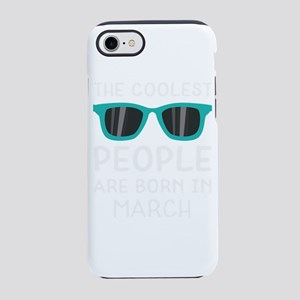 Coolest People in March iPhone 7 Tough Case