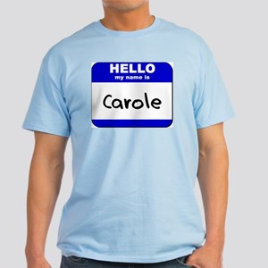 hello my name is carole Light T-Shirt