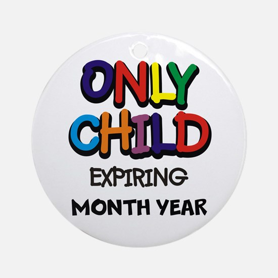ONLY CHILD Ornament (Round)