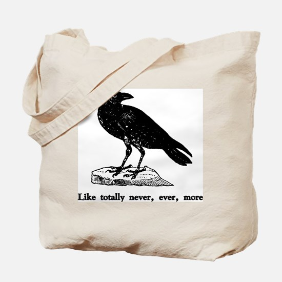 Like totally never, ever, mor Tote Bag