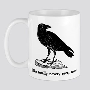Like totally never, ever, mor Mug