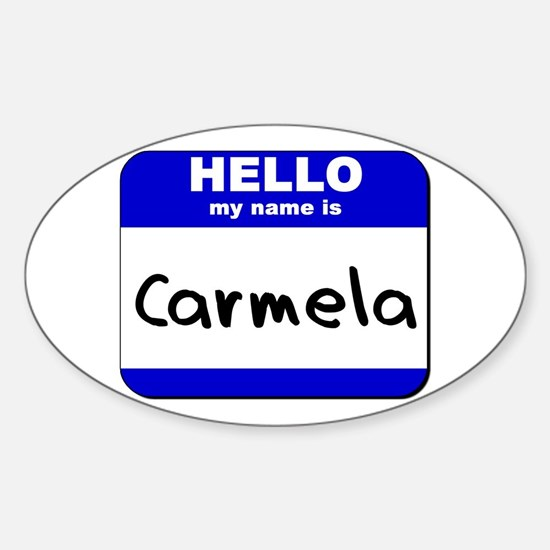 hello my name is carmela Oval Decal